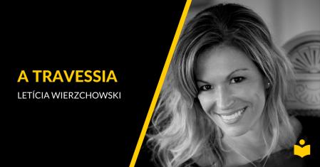 A Travessia - Letícia Wierzchowski