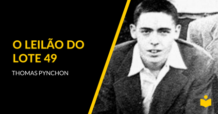O Leilão do Lote 49 - Thomas Pynchon