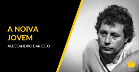 A Noiva Jovem - Alessandro Baricco