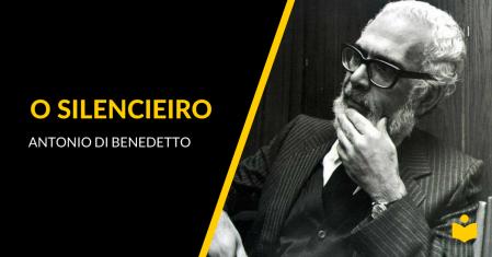 O Silencieiro - Antonio di Benedetto