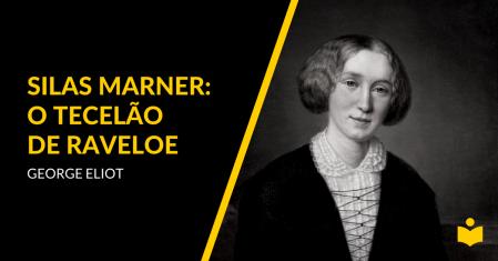 Silas Marner - O Tecelão de Raveloe