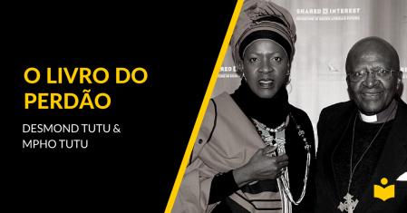 O Livro do Perdão - Desmond Tutu & Mpho Tutu