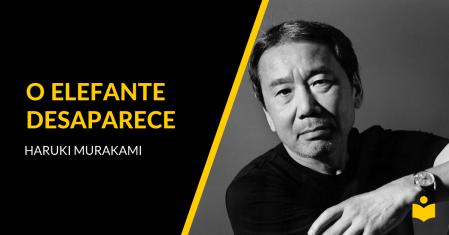 O Elefante Desaparece - Haruki Murakami